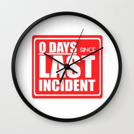Zero days since last incident Wall Clock