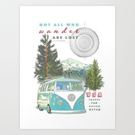 """""""Not all who wander, are lost"""" poster print Art Print"""