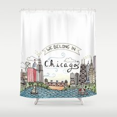 We Belong in Chicago Shower Curtain