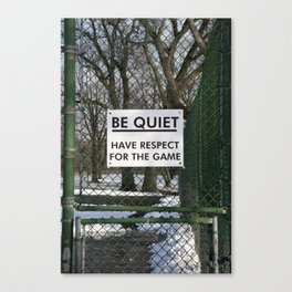 BE QUIET HAVE RESPECT FOR THE GAME Canvas Print