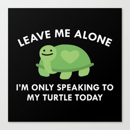 Only Speaking To My Turtle Canvas Print