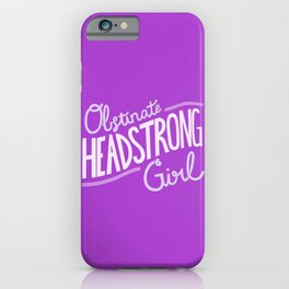 Obstinate Headstrong Girl - purple iPhone Case