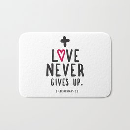Love Never Gives Up Bath Mat