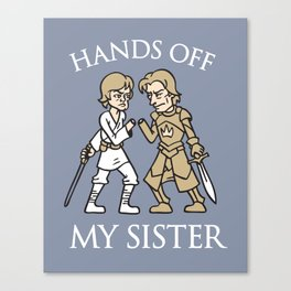 Hands Off My Sister Canvas Print
