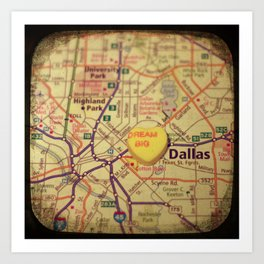 Dream Big Dallas Art Print