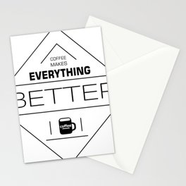 coffee makes everything better Stationery Cards