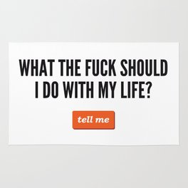 WTF Should I Do With My Life?  Rug