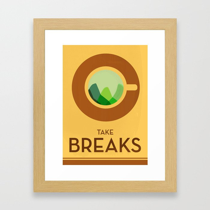 Take breaks. A PSA for stressed creatives. Framed Art Print