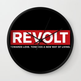 Revolt: Towards Love. Towards A New Way of Living. (Black) Wall Clock
