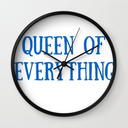 Queen of Everything with Blue Wall Clock