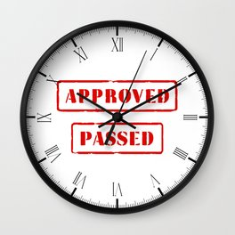 Approved and Passed Wall Clock