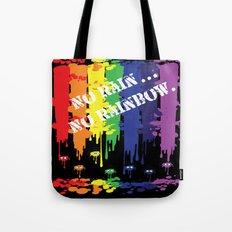 No rain no rainbow Tote Bag