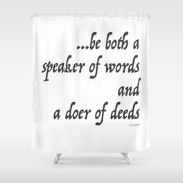 Iliad Quote, To be both a speaker of words and a doer of deeds by Homer Shower Curtain