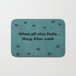 When all else fails...Hug the Cat Bath Mat