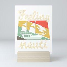Feeling nauti - sailor sailing sailor Mini Art Print