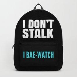 I DON'T STALK, I BAE-WATCH (Black) Backpack