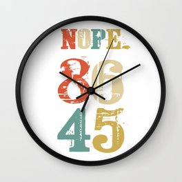 86 45 Nope. Anti Trump Impeach Vintage Wall Clock