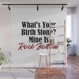 Rock Bottom Birth Stone Wall Mural