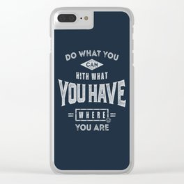 Do What You Can - Motivation Clear iPhone Case