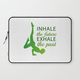 INHALE the future EXHALE the past Laptop Sleeve