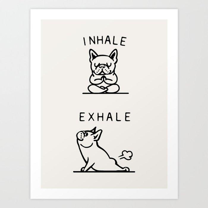 Inhale Exhale Frenchie Kunstdrucke