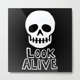 Look Alive Metal Print