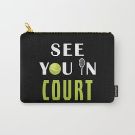 See you in court Carry-All Pouch
