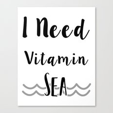 I Need Vitamin Sea Canvas Print