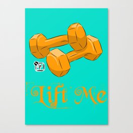 Lift Me! - Dumbbells Canvas Print