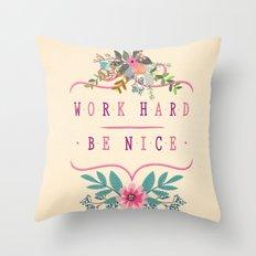 Work Hard Be Nice Throw Pillow