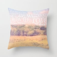Love Dies  Throw Pillow