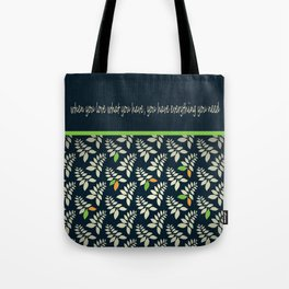 Love what you have! Tote Bag