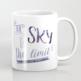 The Sky is the Limit ~ Follow Your Dreams Coffee Mug