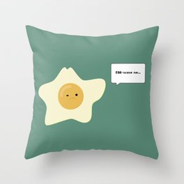 EGG-scuse me... Throw Pillow