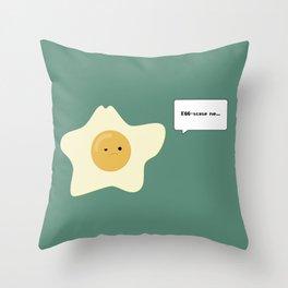 EGG-scuse me... Throw Pillow