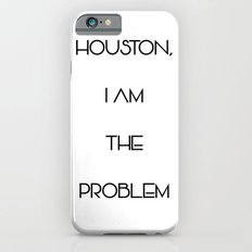 Houston, i am the problem iPhone 6s Slim Case