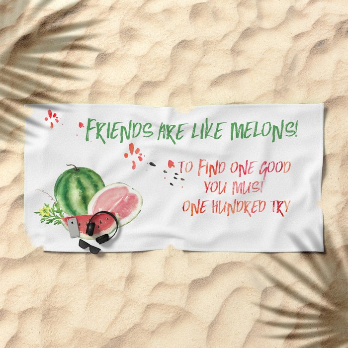 Friends are like melons - Funny illustration and typogpraphy Beach Towel