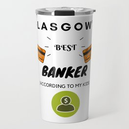 Glasgow's Best Banker Travel Mug