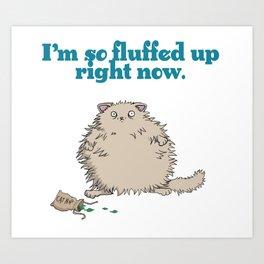 Catnip Cat So Fluffed Up T-Shirt fluffy kitty Art Print