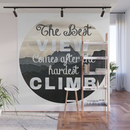 The Best View Comes after the Hardest Climb / Happy Someone Wall Mural