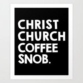 Christchurch Coffee Snob / black Art Print