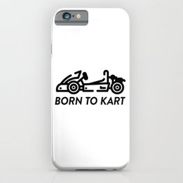 Born To Kart iPhone Case