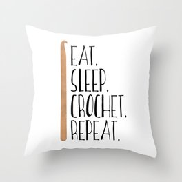 Eat Sleep Crochet Repeat Throw Pillow