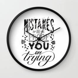 Mistakes are proof that you are trying Wall Clock