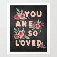 you are so loved Art Prints featuring You Are So Loved by Eyne Photography