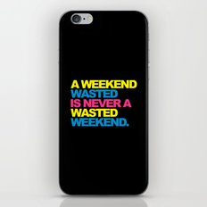 A Weekend Wasted Funny Quote iPhone & iPod Skin