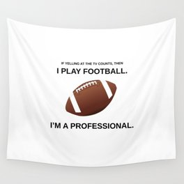 I Play Football... If Yelling Counts... Wall Tapestry