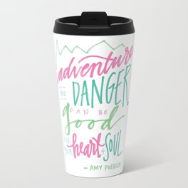 adventure and danger can be good for the heart and soul. Travel Mug