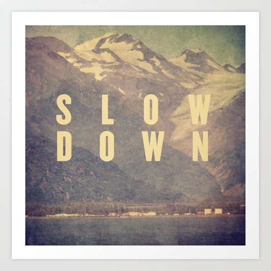 Slow Down by popesaintvictor