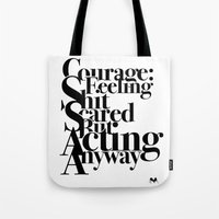 courage Tote Bags featuring Courage by blugge